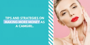 Tips and strategies on camming